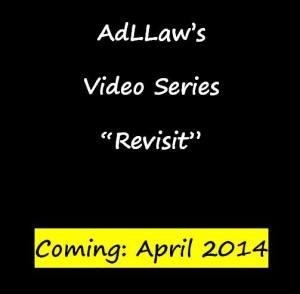AdLLaw Revist Series Coming April 2014
