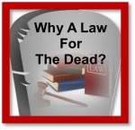 Why A Law For The Dead?