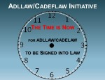THE TIME IS NOW FOR ADLLAW/CADELAW TO BE SIGNED INTO LAW