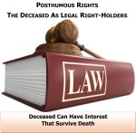 POSTHUMOUS RIGHTS: THE DECEASED AS LEGAL RIGHT-HOLDERS